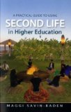 Practical Guide to Using Second Life in Higher Education 2010 9780335242146 Front Cover