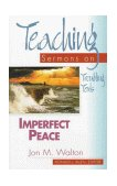 Imperfect Peace Teaching Sermons on Troubling Texts 1999 9780687060146 Front Cover