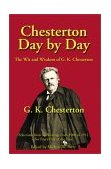 Chesterton Calendar (UK, 1911) and Wit and Wisdom of G. K. Chesterton (US, 1912) 2002 9781587420146 Front Cover