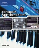 Cakewalk Synthesizers From Presets to Power User 2006 9781598633146 Front Cover