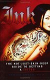 Ink The Not-Just-Skin-Deep Guide to Getting a Tattoo 2005 9780451215147 Front Cover