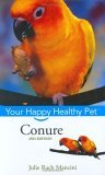 Conure Your Happy Healthy Pet 2nd 2006 Revised 9780471747147 Front Cover