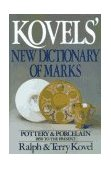 Kovels' New Dictionary of Marks Pottery and Porcelain 1850 to Present 1986 9780517559147 Front Cover