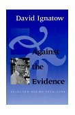 Against the Evidence Selected Poems, 1934-1994 1994 9780819512147 Front Cover