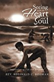 Seeing with the Heart and Soul Impressions of Life and Scripture 2013 9781493104147 Front Cover