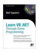 Learn Vb. Net Through Game Programming 2003 9781590591147 Front Cover