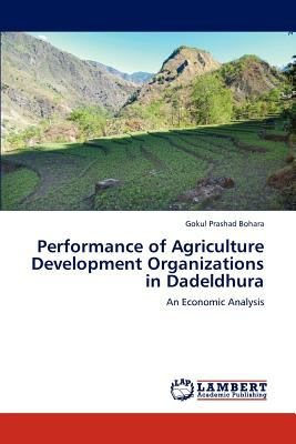 Performance of Agriculture Development Organizations in Dadeldhur 2012 9783659113147 Front Cover