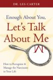 Enough about You, Let's Talk about Me How to Recognize and Manage the Narcissists in Your Life cover art