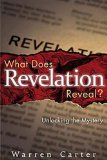 What Does Revelation Reveal? Unlocking the Mystery 2011 9781426710148 Front Cover