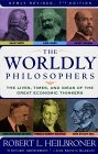 Worldly Philosophers The Lives, Times and Ideas of the Great Economic Thinkers 7th 1999 Revised  9780684862149 Front Cover
