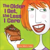 Older I Get, the Less I Care 2008 9780740771149 Front Cover