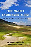 Free Market Environmentalism for the Next Generation 2015 9781137448149 Front Cover