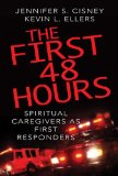 First 48 Hours Spiritual Caregivers As First Responders 2009 9781426700149 Front Cover