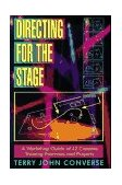 Directing for the Stage A Workshop Guide for 42 Creative Training Exercises and Projects 1995 9781566080149 Front Cover