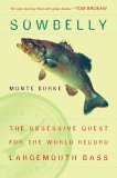 Sowbelly The Obsessive Quest for the World-Record Largemouth Bass 2006 9780452287150 Front Cover
