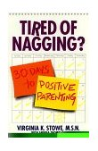Tired of Nagging? 30 Days to Positive Parenting 1998 9780553379150 Front Cover