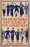 Soldiers' Songs and Slang of the Great War 2014 9781472804150 Front Cover