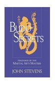 Budo Secrets Teachings of the Martial Arts Masters 1st 2002 Reprint  9781570629150 Front Cover
