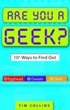 Are You a Geek? 1,000 Ways to Find Out 1st 2006 9780385340151 Front Cover