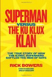 Superman Versus the Ku Klux Klan The True Story of How the Iconic Superhero Battled the Men of Hate 2012 9781426309151 Front Cover