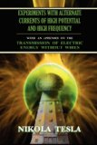 Experiments with Alternate Currents of High Potential and High Frequency 2007 9781585093151 Front Cover