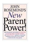 John Rosemond's New Parent Power! 1st 2001 9780740714153 Front Cover