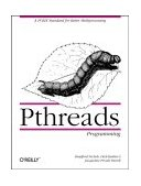 PThreads Programming A POSIX Standard for Better Multiprocessing 1st 1996 Reprint  9781565921153 Front Cover
