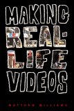Making Real-Life Videos Great Projects for the Classroom and Home 2006 9781581154153 Front Cover