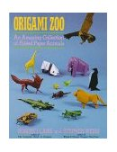 Origami Zoo An Amazing Collection of Folded Paper Animals 1990 9780312040154 Front Cover