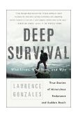Deep Survival Who Lives, Who Dies, and Why 1st 2004 9780393326154 Front Cover