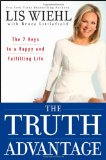 Truth Advantage The 7 Keys to a Happy and Fulfilling Life 2011 9781118025154 Front Cover