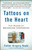 Tattoos on the Heart The Power of Boundless Compassion 1st 2011 9781439153154 Front Cover