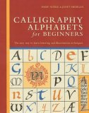 Calligraphy Alphabets for Beginners The Easy Way to Learn Lettering and Illumination Techniques