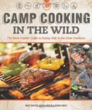 Camp Cooking in the Wild The Black Feather Guide to Eating Well in the Great Outdoors 2012 9781565237155 Front Cover