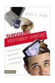 Surviving Information Overload The Clear, Practical Guide to Help You Stay on Top of What You Need to Know 2004 9780310251156 Front Cover