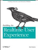 Building the Realtime User Experience Creating Immersive and Interactive Websites 2010 9780596806156 Front Cover