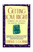 Getting Love Right Learning the Choices of Healthy Intimacy 1993 9780671864156 Front Cover