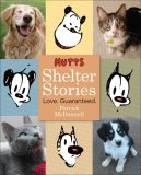 Mutts Shelter Stories Love, Guaranteed 2008 9780740771156 Front Cover
