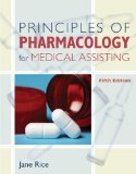 Studyware for Rice's Principles of Pharmacology for Medical Assisting, 5th 5th 2010 9781111538156 Front Cover