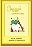 Cappy's Dentist Adventure 2012 9781470017156 Front Cover