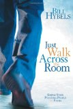 Just Walk Across the Room Simple Steps Pointing People to Faith 2012 9780310494157 Front Cover