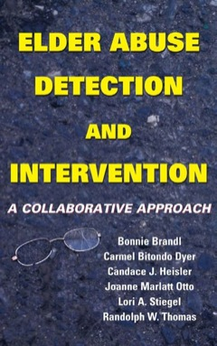 Elder Abuse Detection and Intervention A Collaborative Approach 2007 9780826131157 Front Cover