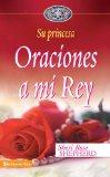 Oraciones a Mi Rey 2007 9780829747157 Front Cover