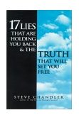 17 Lies That Are Holding You Back and the Truth That Will Set You Free 2nd 2001 Revised  9781580632157 Front Cover
