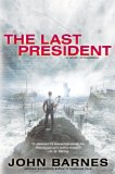 Last President 2013 9781937007157 Front Cover