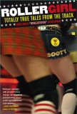Rollergirl Totally True Tales from the Track 2007 9780743297158 Front Cover
