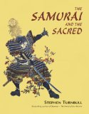 Samurai and the Sacred The Path of the Warrior 1st 2009 9781846032158 Front Cover