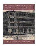 Cast-Iron Architecture in America The Significance of James Bogardus 1st 1998 9780393730159 Front Cover