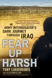 Fear up Harsh An Army Interrogator's Dark Journey Through Iraq 2008 9780451223159 Front Cover