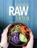 Everyday Raw Detox 2013 9781423630159 Front Cover